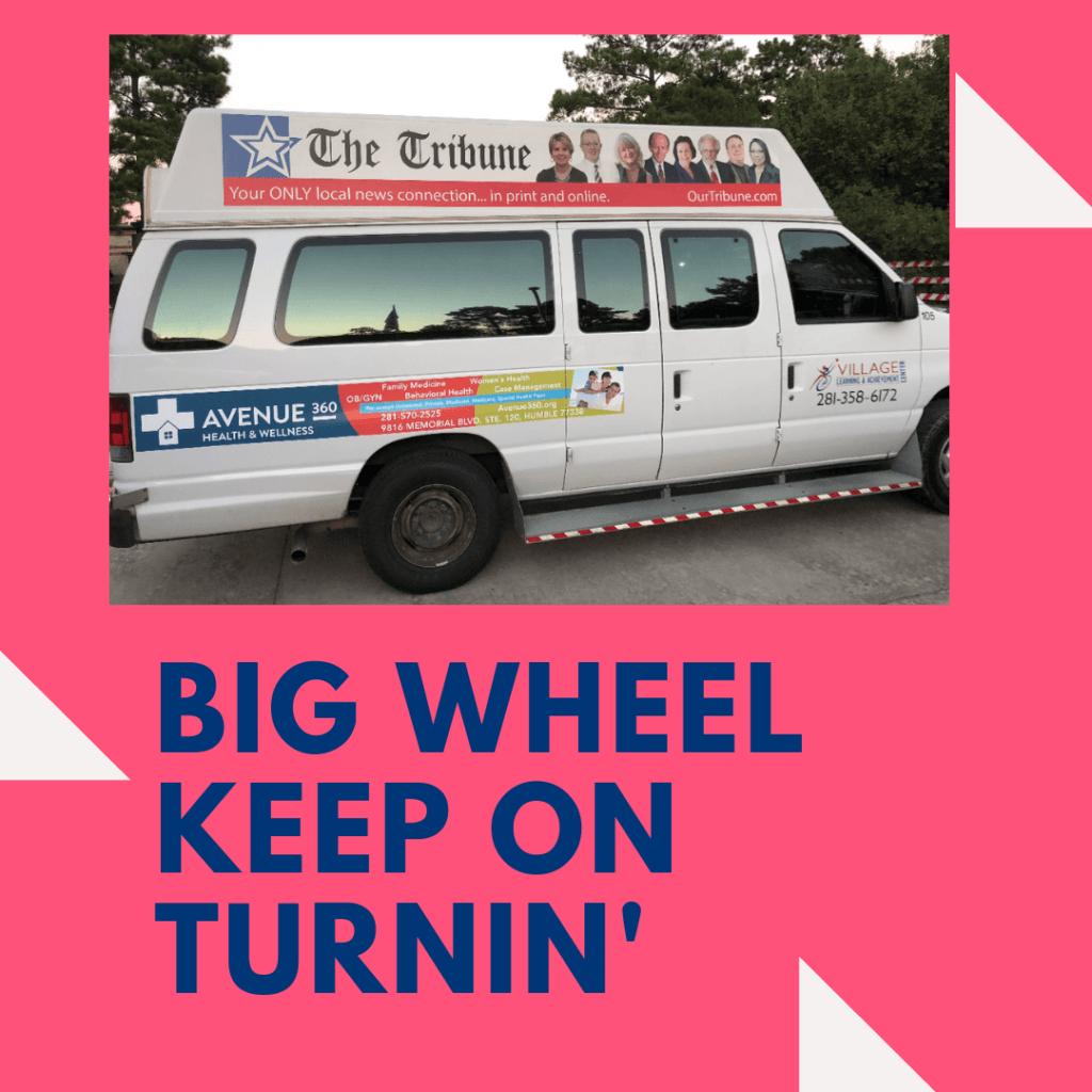 Big Wheel Keep On Turnin